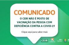 CEIR NÃO É PONTO DE VACINAÇÃO CONTRA A COVID-19
