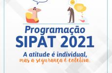SIPAT 2021 inicia nesta segunda (19)